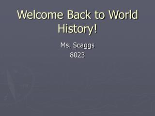 Welcome Back to World History!