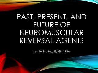 Past, present, and future of neuromuscular reversal agents