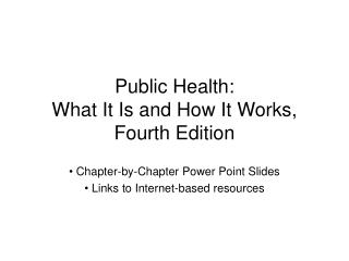 Public Health: What It Is and How It Works, Fourth Edition