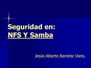 Seguridad en: NFS Y Samba