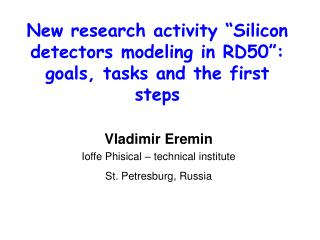 """New research activity """"Silicon detectors modeling in RD50"""": goals, tasks and the first steps"""