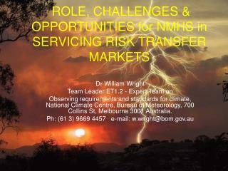 ROLE, CHALLENGES & OPPORTUNITIES for NMHS in SERVICING RISK TRANSFER MARKETS