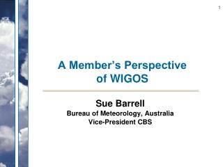 A Member's Perspective  of WIGOS