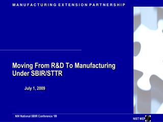 Moving From R&D To Manufacturing Under SBIR/STTR