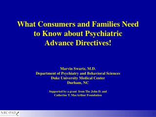 What Consumers and Families Need to Know about Psychiatric  Advance Directives!