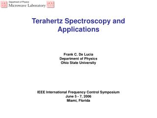 Terahertz Spectroscopy and Applications Frank C. De Lucia Department of Physics
