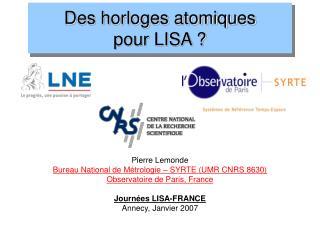 Des horloges atomiques  pour LISA ?