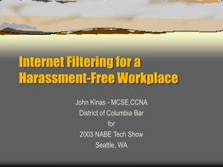 Internet Filtering for a Harassment-Free Workplace