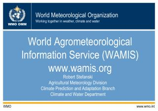 World Agrometeorological  Information Service (WAMIS) wamis