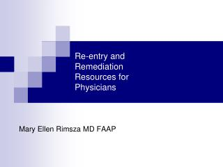 Re-entry and Remediation Resources for Physicians