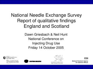 National Needle Exchange Survey Report of qualitative findings  England and Scotland