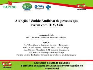 Aten��o � Sa�de Auditiva de pessoas que  vivem com HIV/ Aids