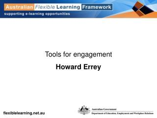 Tools for engagement Howard Errey
