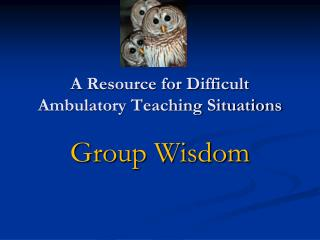A Resource for Difficult Ambulatory Teaching Situations