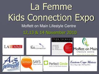 La Femme  Kids Connection Expo