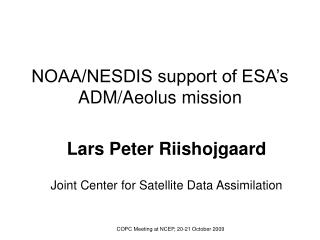 NOAA/NESDIS support of ESA's ADM/Aeolus mission