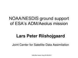 NOAA/NESDIS ground support of ESA's ADM/Aeolus mission