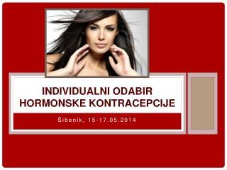 INDIVIDUALNI ODABIR HORMONSKE KONTRACEPCIJE