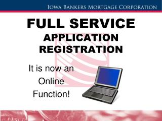 FULL SERVICE  APPLICATION REGISTRATION