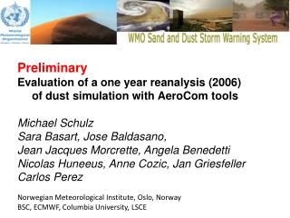 Preliminary Evaluation of a one year reanalysis (2006)  	of dust simulation  w ith AeroCom tools