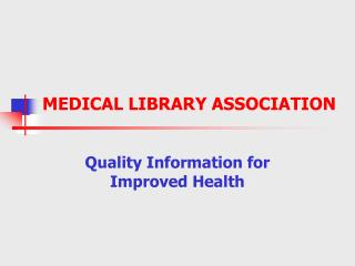 MEDICAL LIBRARY ASSOCIATION