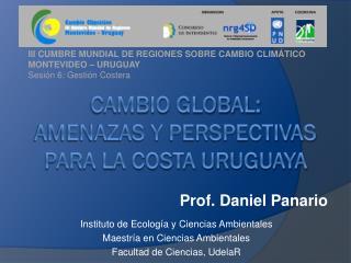 Cambio global:  amenazas y perspectivas para la costa Uruguaya
