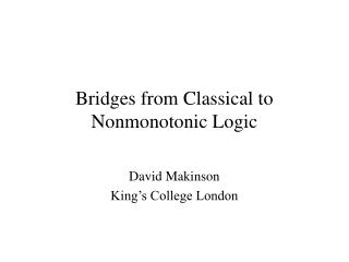 Bridges from Classical to Nonmonotonic Logic