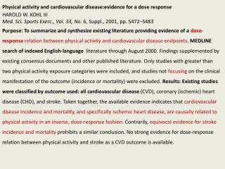 Physical activity and cardiovascular disease: evidence for  a dose  response HAROLD W. KOHL III