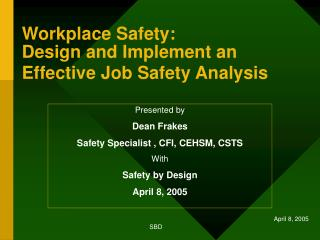 Workplace Safety:  Design and Implement an Effective Job Safety Analysis
