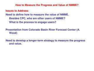 How to Measure the Progress and Value of NMME?
