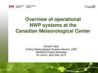 Overview of operational  NWP systems at the  Canadian Meteorological Center
