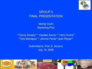 GROUP 3  FINAL PRESENTATION  Mother Earth  Marketing Plan