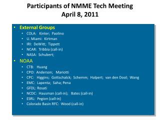 Participants of NMME Tech Meeting April 8, 2011