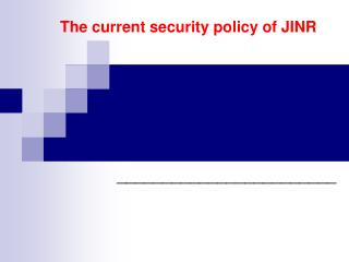 The current security policy of JINR