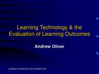 Learning Technology & the Evaluation of Learning Outcomes