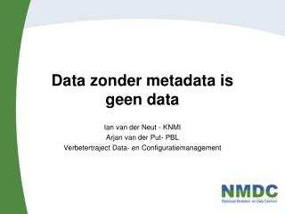 Data zonder metadata is  geen data