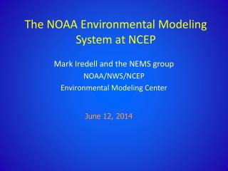 The NOAA Environmental Modeling System at NCEP