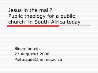 Jesus in the mall?   Public theology for a public church  in South-Africa today