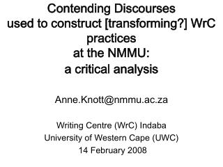 Anne.Knott@nmmu.ac.za  Writing Centre (WrC) Indaba      University of Western Cape (UWC)