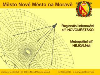 Vratislavovo n�m?st� 103, 592 31 Nov� M?sto na Morav?