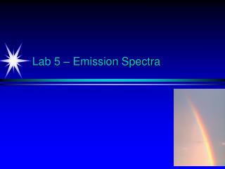Lab 5 – Emission Spectra