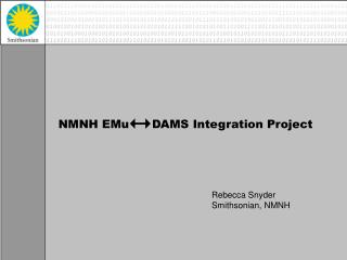 NMNH EMu      DAMS Integration Project