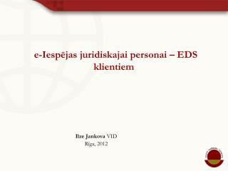 e-Iespējas juridiskajai personai – EDS klientiem