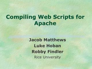 Compiling Web Scripts for Apache