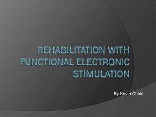 Rehabilitation With Functional Electronic Stimulation