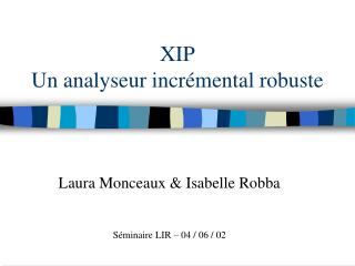 XIP Un analyseur incrémental robuste
