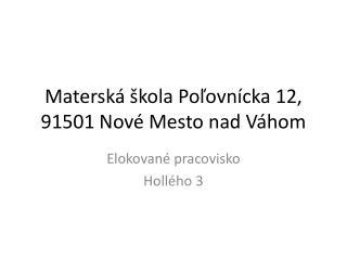 Materská škola Poľovnícka 12, 91501 Nové Mesto nad Váhom