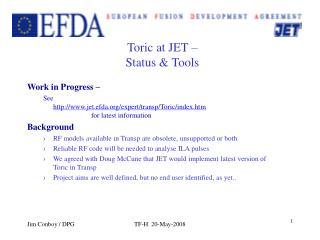 Toric at JET – Status & Tools