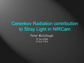 Cerenkov Radiation contribution to Stray Light in NIRCam
