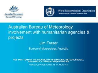 Australian Bureau of Meteorology involvement with humanitarian agencies & projects